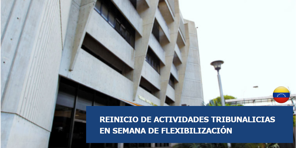 reinicion actividades tribunalicias en semana flexibilizacion venezuela blog